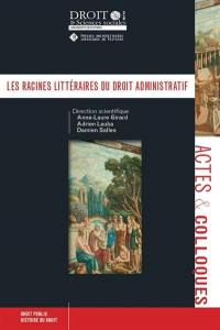 Les racines littéraires du droit administratif