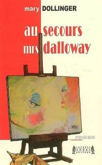 Au secours, Mrs Dalloway !