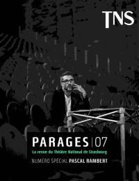 Parages : la revue du Théâtre national de Strasbourg. n° 7, Numéro spécial Pascal Rambert