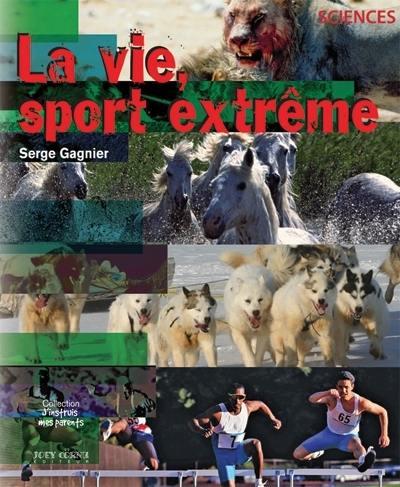 La vie, sport extrême