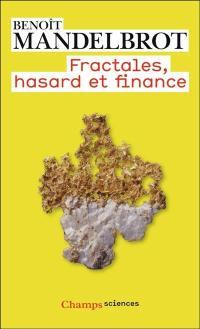 Fractales, hasard et finance