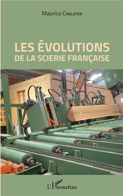 Les évolutions de la scierie française