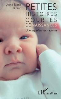 Petites histoires courtes de naissances