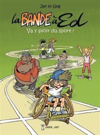 La bande à Ed. Volume 5, Va y avoir du sport !