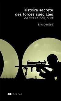 Histoire secrète des forces spéciales
