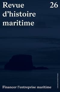 Revue d'histoire maritime. n° 26, Financer l'entreprise maritime