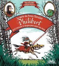 La quête du preux chevalier Philibert parti terrasser le dragon pour noyer son ennui