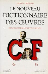 Le nouveau dictionnaire des oeuvres de tous les temps et de tous les pays. Volume 2, Co-Fa