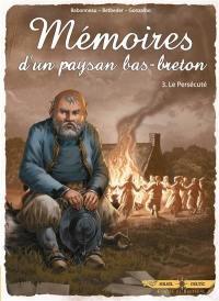 Mémoires d'un paysan bas-breton. Volume 3, Le persécuté