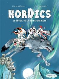 Nordics. Volume 2, Le réveil de la Reine-Shamane