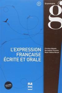 L'expression française écrite et orale, B2-C1 : renforcement pour l'expression écrite et orale, grammaire & style