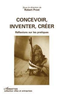 Concevoir, inventer, créer
