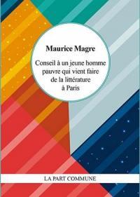 Conseil à un jeune homme pauvre qui vient faire de la littérature à Paris