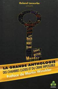La grande anthologie des chambres closes et du crime impossible. Volume 1,