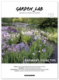 Garden_Lab : explore les jardins de demain. n° 11, Paysages olfactifs