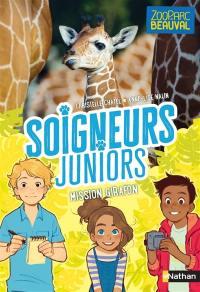 Soigneurs juniors. Volume 3, Mission girafon
