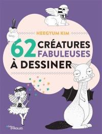 62 créatures fabuleuses à dessiner