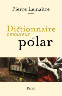 Dictionnaire amoureux du polar