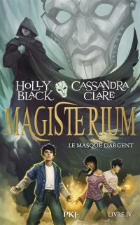Magisterium. Volume 4, Le masque d'argent