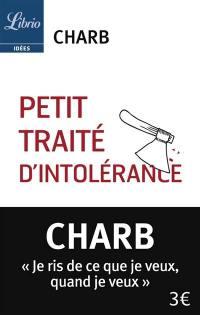 Petit traité d'intolérance. Volume 1,