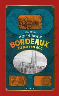 Petite histoire de Bordeaux au Moyen Age
