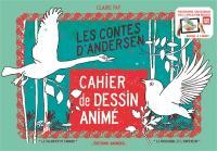 Les contes d'Andersen : Le vilain petit canard, Le rossignol et l'empereur : cahier de dessin animé