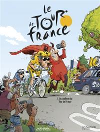 Le Tour de France. Volume 1, Les coulisses du Tour de France