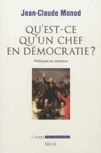 Qu'est-ce qu'un chef en démocratie ?