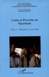 Contes et proverbes de Mauritanie. Volume 3, Maximes et proverbes