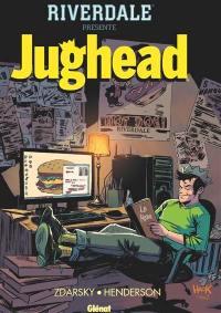 Riverdale présente Jughead. Volume 1,