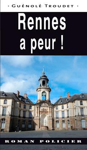 Rennes a peur !