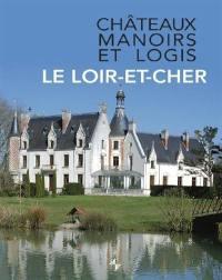 Châteaux, manoirs et logis, Le Loir-et-Cher