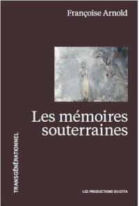Les mémoires souterraines