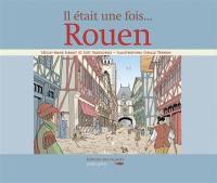 Il était une fois... Rouen