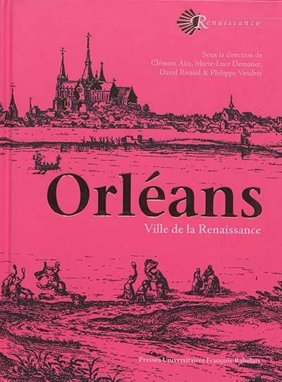 Orléans, ville de la Renaissance