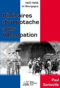 1937-1945, en Bourgogne, itinéraires d'un potache sous l'Occupation