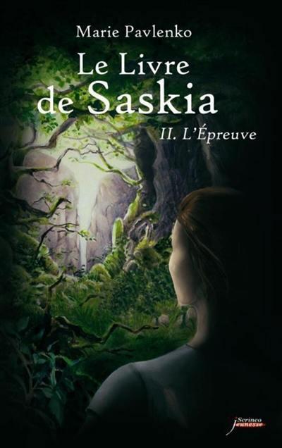 Le livre de Saskia. Volume 2, L'épreuve