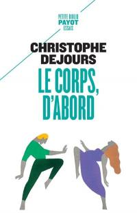 Le corps, d'abord
