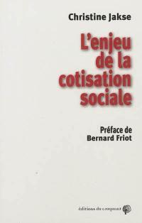 L'enjeu de la cotisation sociale