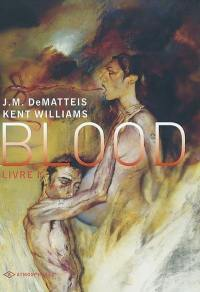 Blood. Volume 1,