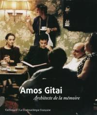Amos Gitai, architecte de la mémoire