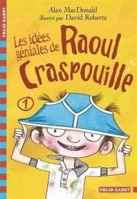 Raoul Craspouille. Volume 1, Les idées géniales de Raoul Craspouille