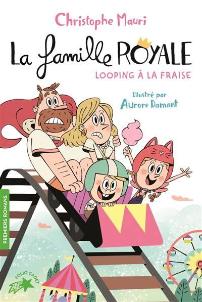 La famille royale, Looping à la fraise, Vol. 7