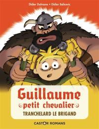Guillaume petit chevalier, Tranchelard le brigand