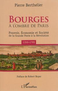 Bourges à l'ombre de Paris