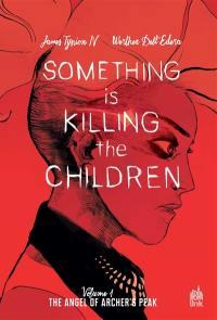 Something is killing the children. Volume 1, The angel of Archer's Peak