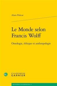 Le monde selon Francis Wolff