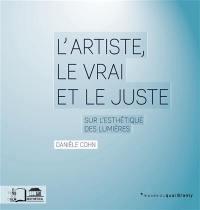 L'artiste, le vrai et le juste