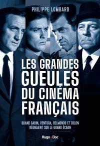 Les grandes gueules du cinéma français : parcours croisés dans la filmo de Gabin, Ventura, Delon et Belmondo