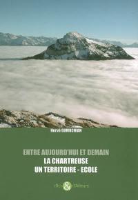 Entre aujourd'hui et demain, la Chartreuse un territoire-école